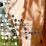 Sunday Quote: Ephesians 3:20