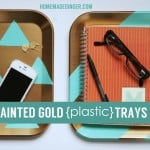 TUTORIAL: Painted Gold {Plastic} Trays