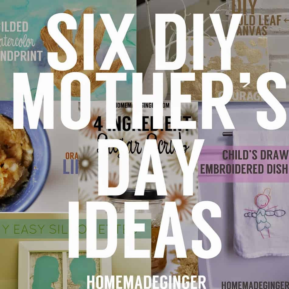 Six DIY Mother's Day Ideas + A Giveaway! - Homemade Ginger