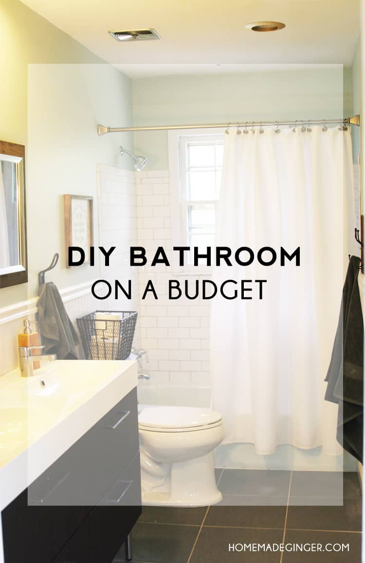 Diy bathroom on a budget homemade ginger for Remodel a bathroom on a budget