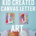 Art Project: Kid-Created Canvas Letter Art