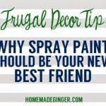 Frugal Decor Tip: Why Spray Paint Should Be Your New Best Friend