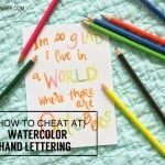 How To Cheat At Watercolor Hand Lettering