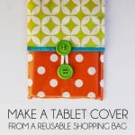 Make a Tablet Cover From a Reusable Shopping Bag
