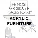 The Most Affordable Places To Buy Acrylic Furniture