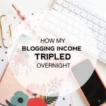 How My Blogging Income Tripled Overnight