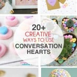 20 Creative Ways to Use Conversation Hearts for Valentines Day