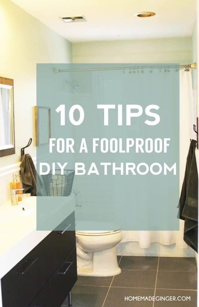10 of the BEST TIPS for a foolproof DIY bathroom. Anyone can remodel a bathroom themselves and save a TON of money!